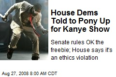 House Dems Told to Pony Up for Kanye Show