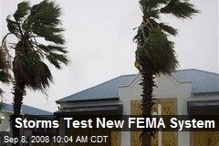 Storms Test New FEMA System