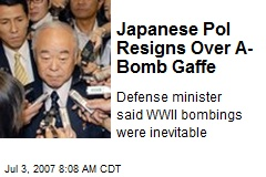 Japanese Pol Resigns Over A-Bomb Gaffe