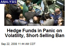 Hedge Funds in Panic on Volatility, Short-Selling Ban - Fear is ...