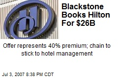 Blackstone Books Hilton For $26B