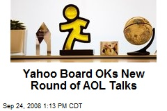 Yahoo Board OKs New Round of AOL Talks