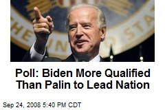 Poll: Biden More Qualified Than Palin to Lead Nation