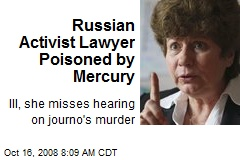 Russian Activist Lawyer Poisoned by Mercury
