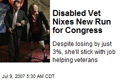 Disabled Vet Nixes New Run for Congress