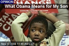What Obama Means for My Son