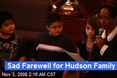 Sad Farewell for Hudson Family
