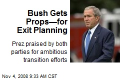 Bush Gets Props—for Exit Planning