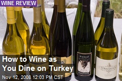 How to Wine as You Dine on Turkey