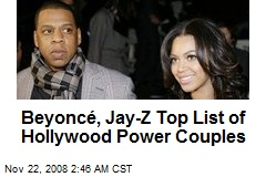 Beyoncé, Jay-Z Top List of Hollywood Power Couples