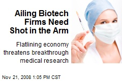 Ailing Biotech Firms Need Shot in the Arm
