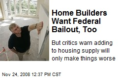 Home Builders Want Federal Bailout, Too