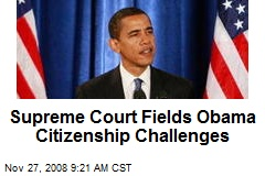 Supreme Court Fields Obama Citizenship Challenges