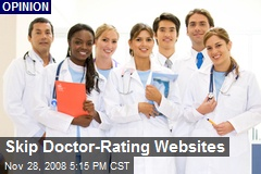 Skip Doctor-Rating Websites