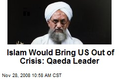 Islam Would Bring US Out of Crisis: Qaeda Leader
