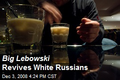 Big Lebowski Revives White Russians
