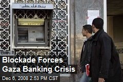 Blockade Forces Gaza Banking Crisis