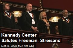 Kennedy Center Salutes Freeman, Streisand