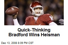 Quick-Thinking Bradford Wins Heisman