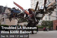 Troubled LA Museum Wins $30M Bailout