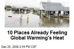 10 Places Already Feeling Global Warming&#39;s Heat