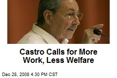 Castro Calls for More Work, Less Welfare