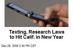 Texting, Research Laws to Hit Calif. in New Year