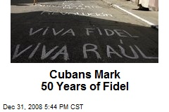 Cubans Mark 50 Years of Fidel