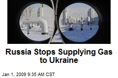 Russia Stops Supplying Gas to Ukraine