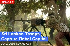 Sri Lankan Troops Capture Rebel Capital