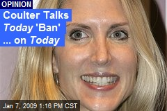 Coulter Talks Today 'Ban' ... on Today
