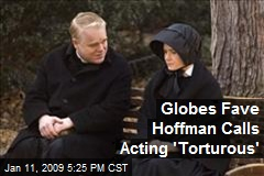 Globes Fave Hoffman Calls Acting &#39;Torturous&#39;