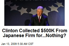 Clinton Collected $500K From Japanese Firm for...Nothing?