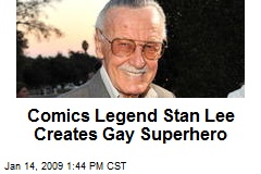 Comics Legend Stan Lee Creates Gay Superhero - Character will debut in a ...