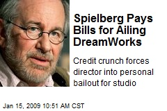 Spielberg Pays Bills for Ailing DreamWorks
