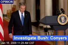 Investigate Bush: Conyers