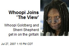Whoopi Joins 'The View'