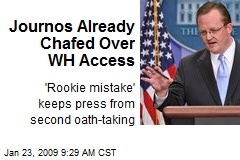 Journos Already Chafed Over WH Access