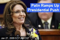 Palin Ramps Up Presidential Push