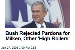 Bush Rejected Pardons for Milken, Other 'High Rollers'