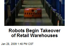 Robots Begin Takeover of Retail Warehouses