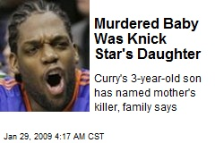 Murdered Baby Was Knick Star&#39;s Daughter