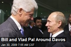 Bill and Vlad Pal Around Davos