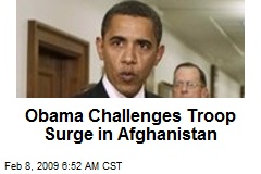 Obama Challenges Troop Surge in Afghanistan