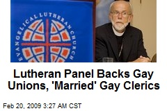 Lutheran Panel Backs Gay Unions, 'Married' Gay Clerics