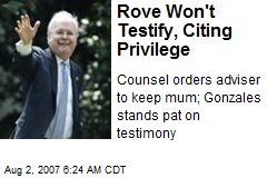 Rove Won&#39;t Testify, Citing Privilege