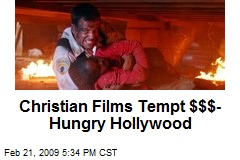 Christian Films Tempt $$$-Hungry Hollywood