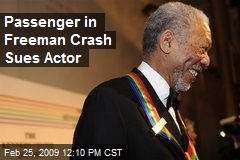 Passenger in Freeman Crash Sues Actor