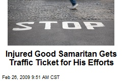 Injured Good Samaritan Gets Traffic Ticket for His Efforts