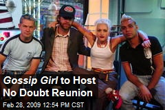 Gossip Girl to Host No Doubt Reunion